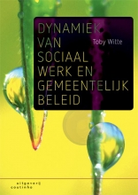 Toby  Witte Dynamiek van sociaal werk en gemeentelijk beleid