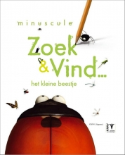 Tialda  Hoogeveen Minuscule Zoek en vind... het kleine beestje - natuurgids voor kinderen - kriebelbeestjes
