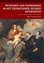 B.  Timmermans Patronen van patronage in het zeventiende-eeuwse Antwerpen