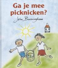John  Burningham Ga je mee picknicken?