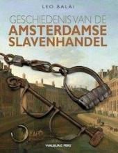 Leo  Balai Geschiedenis van de Amsterdamse slavenhandel