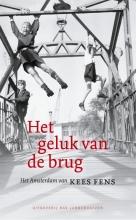Kees  Fens Het geluk van de brug