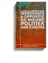 Luuk van Middelaar , Improvisatie & Oppositie. De nieuwe politiek van Europa