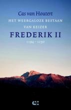 Cas van Houtert , Het weergaloze bestaan van keizer Frederik II (1194-1250)