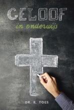 Dr. R. Toes , Geloof in onderwijs