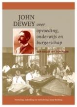 John Dewey , John Dewey over opvoeding, onderwijs en burgerschap