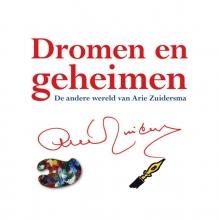 Zuidersma, Arie Dromen en geheimen