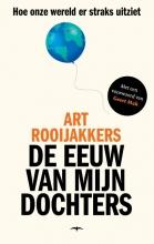Art Rooijakkers , De eeuw van mijn dochters