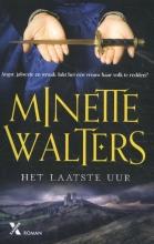 Minette  Walters Het laatste uur
