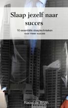 Raoul de Bruin Slaap jezelf naar succes