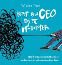 Wolter  Toet Komt een CEO bij de IT-dokter