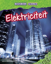 Louise  Spilsbury Basisboek Science - Elektriciteit