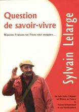 Sylvain  Lelarge Question de savoir-vivre