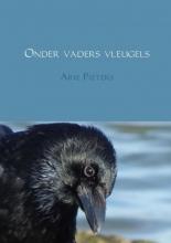 Arie  Pieters Onder vaders vleugels