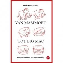 Staf  Henderickx Van mammoet tot Big Mac