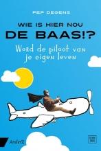Pep Degens , Wie is hier nou de baas!?