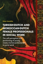 Peter Hendriks , Turkish-Dutch and Moroccan-Dutch female professionals in social work