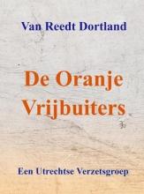 Van Reedt Dortland , De Oranje Vrijbuiters