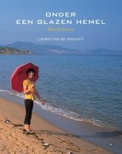 Lambert van der Aalsvoort , Onder een glazen hemel