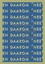 Pepijn van Houwelingen Arjan van Dixhoorn, 20 x Daarom `NEE!`(isbn 978-94-92161-13-0) in 1 pakket