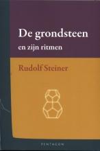 Rudolf  Steiner De grondsteen en zijn ritmen