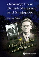 Baker, Maurice Growing Up in British Malaya and Singapore