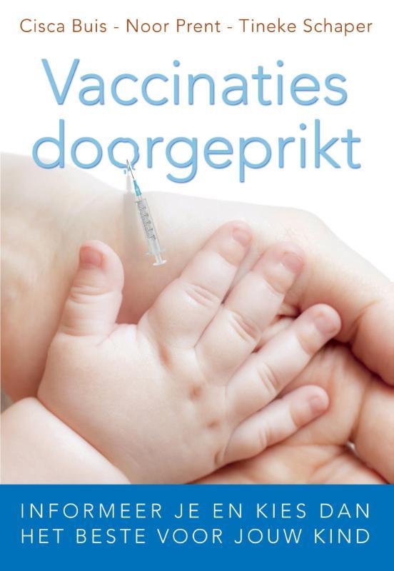 Cisca Buis, Noor Prent, Tineke Schaper,Vaccinaties doorgeprikt