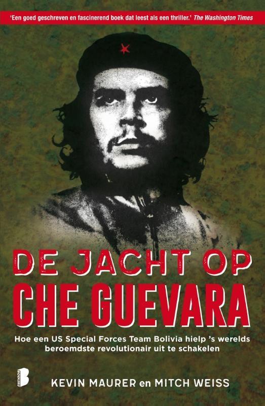 Kevin Maurer, Mitch Weiss,De jacht op Che Guevara