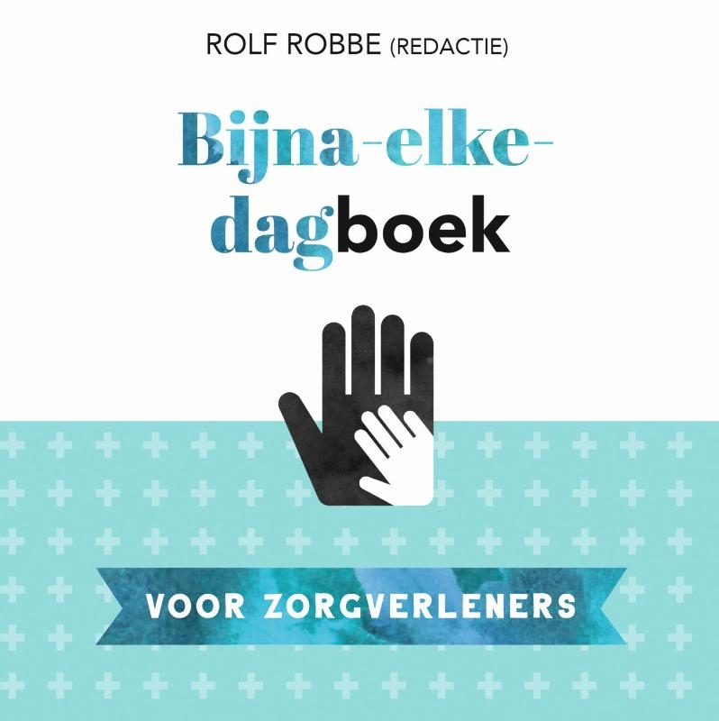 Rolf Robbe,Bijna-elke-dagboek voor zorgverleners