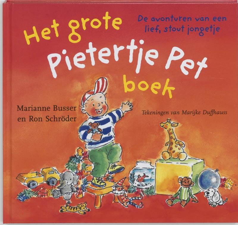 Marianne Busser, Ron Schröder,Het grote Pietertje Pet boek