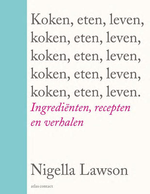 Nigella Lawson,Koken, eten, leven