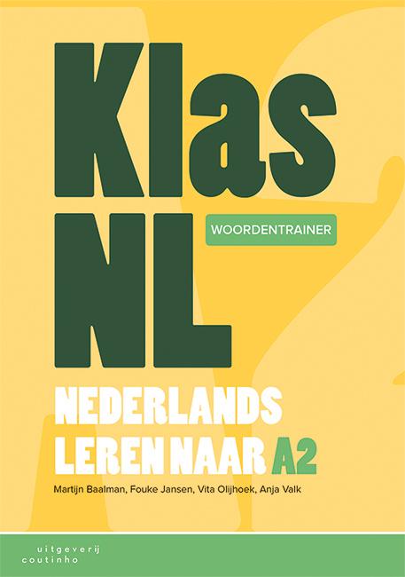 Martijn Baalman, Fouke Jansen, Vita Olijhoek, Anja Valk,KlasNL - Nederlands leren naar A2 - woordentrainer