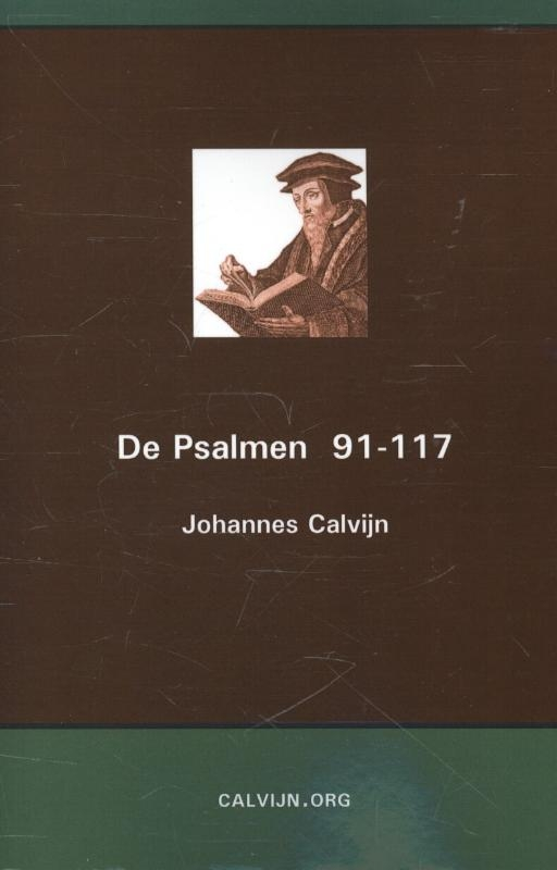 Johannes Calvijn,De Psalmen 91-117