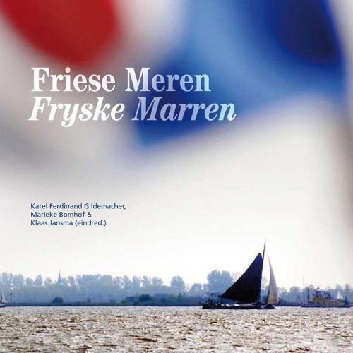 Karel Ferdinand  Gildemacher, Marieke  Bomhof, Klaas  Jansma,Friese Meren Fryske Marren