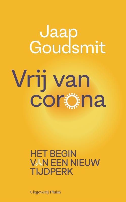 Jaap Goudsmit,Vrij van corona