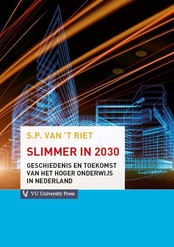 Peter van `t Riet,Slimmer in 2030