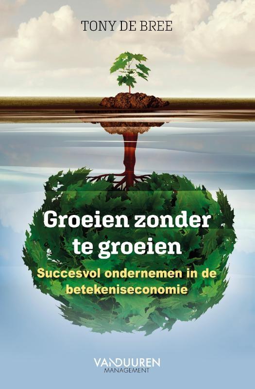 Tony de Bree,Groeien zonder te groeien