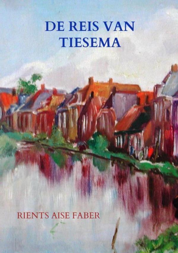 Rients Aise Faber,De reis van Tiesema