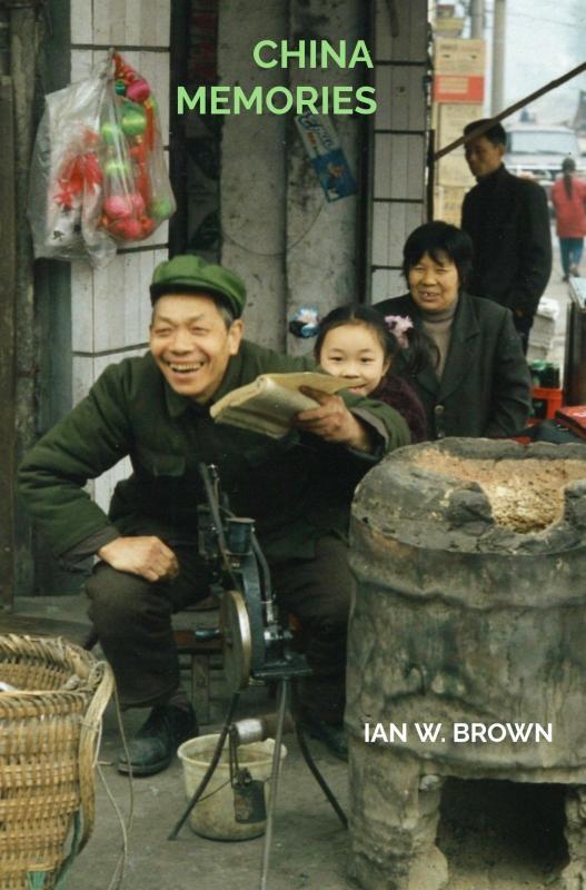 Ian W. Brown,China Memories.