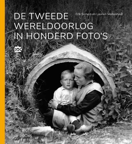 ,De Tweede Wereldoorlog in honderd foto`s