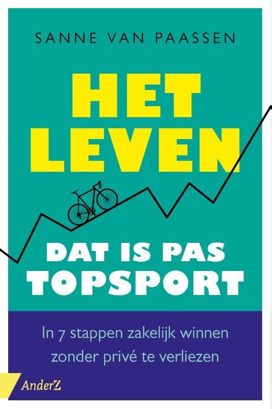 Sanne van Paassen,Het leven, dat is pas topsport