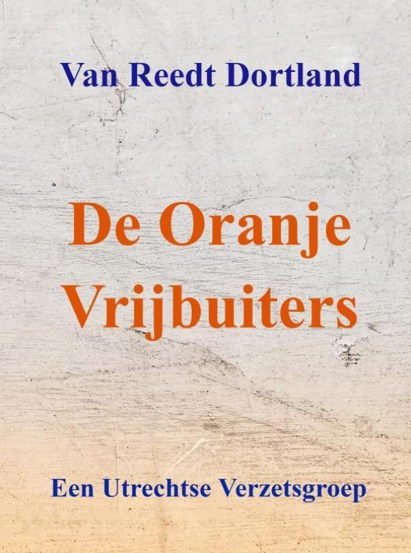 Van Reedt Dortland,De Oranje Vrijbuiters