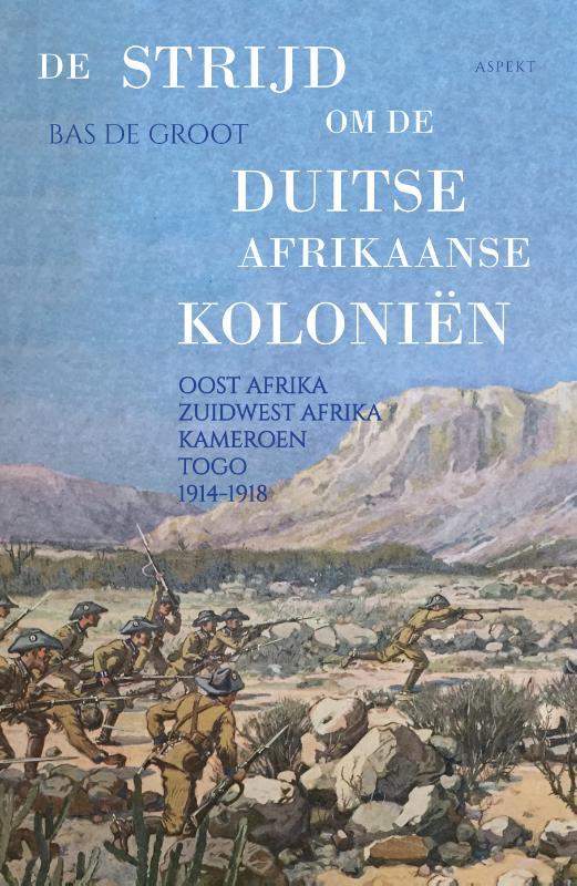 Bas de Groot,De strijd om de Duitse Afrikaanse Koloniën