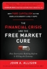 Allison, John A.,The Financial Crisis and the Free Market Cure