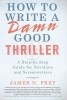 Frey, James N.,How to Write a Damn Good Thriller