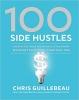 Guillebeau, Chris,100 Side Hustles