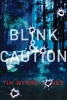 Wynne-Jones, Tim,Blink & Caution