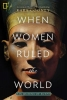 Geographic National,When Women Ruled the World