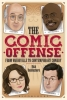 DesRochers, Rick,The Comic Offense from Vaudeville to Contemporary Comedy