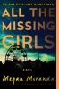 <b>Miranda, Megan</b>,All the Missing Girls